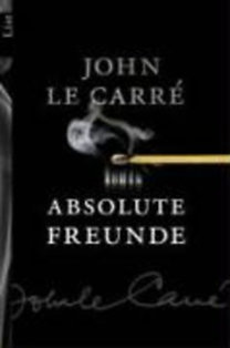 John le Carré: Absolute Freunde