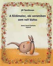 Jill Tomlinson: A földimalac, aki semmiben sem volt biztos