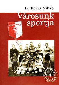 Kófiás Mihály: Városunk sportja