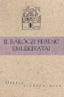 Rákóczi Ferenc: II.Rákóczi Ferenc emlékiratai