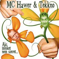 MC Hawer és Tekknő: Aki minket nem szeret