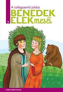 Benedek Elek: A csillagszemű juhász - Benedek Elek meséi 18. kötete