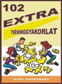 Gary Kroehnert: 102 extra tréninggyakorlat