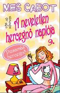 Meg Cabot: A neveletlen hercegnő naplója 9. - Pizsamás hercegnő (Tök jó könyvek)