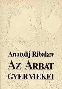 Anatolij Ribakov: Az Arbat gyermekei