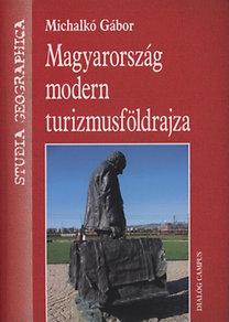 Michalkó Gábor: Magyarország modern turizmusföldrajza