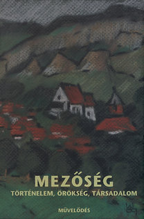 Keszeg Vilmos, Szabó Zsolt (Szerk.): Mezőség - Történelem, örökség, társadalom