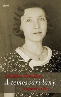 Schäffer Erzsébet: A temesvári lány - Anyuval az élet