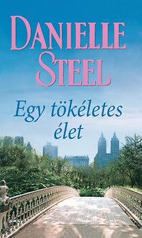 Danielle Steel: Egy tökéletes élet