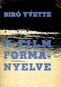 Bíró Yvette: A film formanyelve