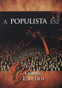 Ernesto Laclau: A populista ész