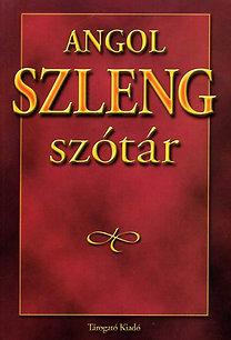 Gerencsér Ferenc (szerk.): Angol szleng szótár