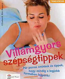 Elisabeth Hör-Bogacz: Villámgyors szépségtippek