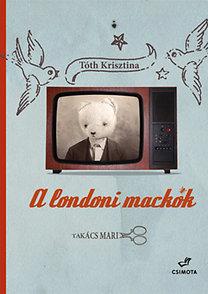Tóth Krisztina, Takács Mari: A londoni mackók