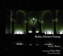 Balázs Elemér Group: Early Music