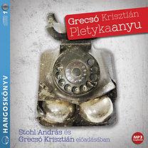 Grecsó Krisztián: Pletykaanyu