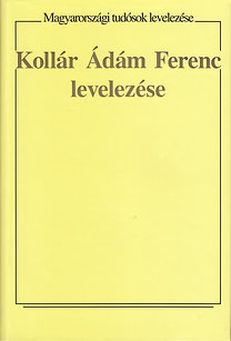Kollár Ádám Ferenc: Kollár Ádám Ferenc levelezése