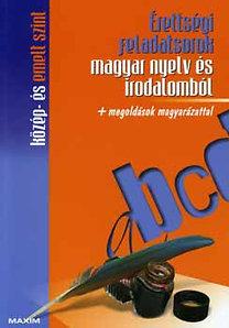 Érettségi feladatsorok magyar nyelv és irodalomból