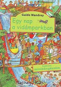 Guido Wandrey: Egy nap a vidámparkban - Kedvenc miniböngészőm