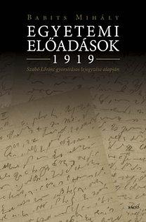 Babits Mihály: Egyetemi előadások 1919. - Szabó Lőrinc lejegyzése alapján