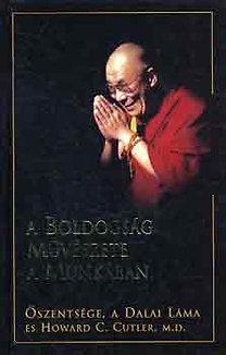 Dalai Láma, Dr. Howard C. Cutler: A boldogság művészete a munkában