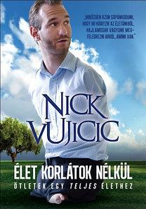 Nick Vujicic: Élet korlátok nélkül