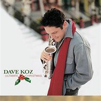 Dave Koz: Ultimate Christmas