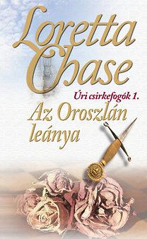 Loretta Chase: Az Oroszlán leánya - Úri csirkefogók 1.