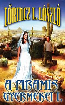Lőrincz L. László: A piramis gyermekei I-II.