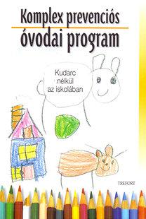 P. Dr. Balogh Katalin, Dr. B. Sz. udit, Sz. Anna: Komplex prevenciós óvodai program - Kudarc nélkül az iskolában
