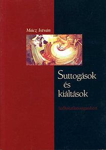 Mácz István: Suttogások és kiáltások