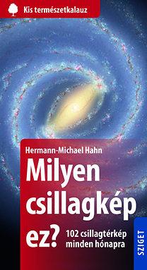 Hermann-Michael Hahn: Milyen csillagkép ez? - 102 csillagtérkép minden hónapra