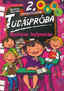 Pokorádi Zoltánné: Tudáspróba 2. osztályosoknak - Nyelvtan, helyesírás