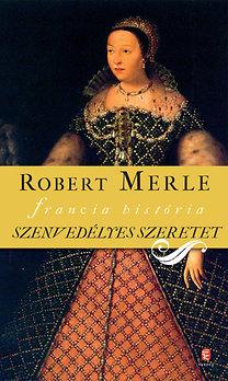 Robert Merle: Szenvedélyes szeretet