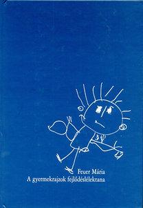 Feuer Mária: A gyermekrajzok fejlődéslélektana