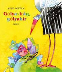 Zelk Zoltán: Gólyavirág, gólyahír