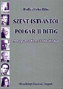 Hollai Hehs Ottó: Szent Istvántól Polgár Juditig