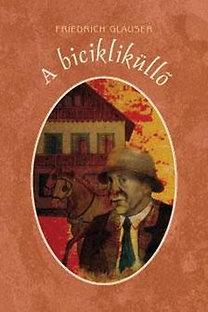 Friedrich Glauser: A bicikliküllő