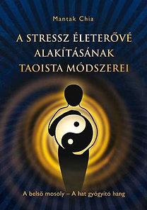 Mantak Chia: A stressz életerővé alakításának taoista módszerei