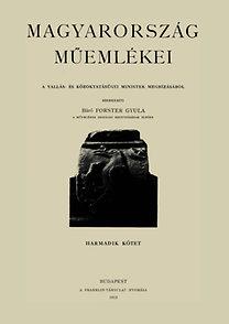 Forster Gyula (szerk.): Magyarország műemlékei III.