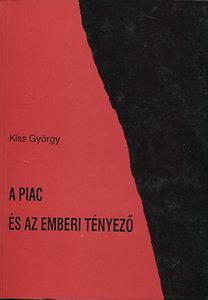 Kiss György: A piac és az emberi tényező