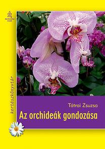 Tátrai Zsuzsa: Az orchideák gondozása