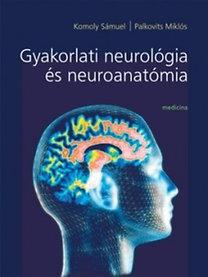 Komoly S., Palkovits M.: Gyakorlati neurológia és neuroanatómia