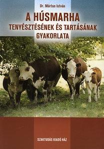 Márton István: A húsmarha tenyésztésének és tartásának gyakorlata