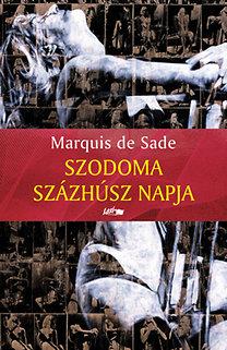 Marquis De Sade: Szodoma százhúsz napja