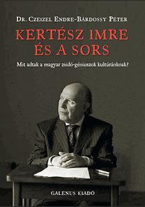 Dr. Czeizel Endre, Bárdossy Péter: Kertész Imre és a sors