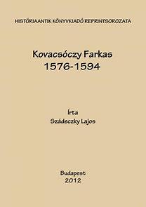 Szádeczky Lajos: Kovacsóczy Farkas 1576-1594