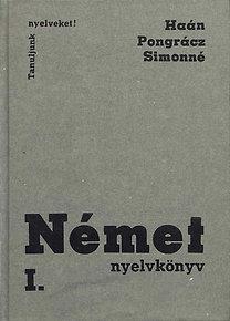 Haán-Pongrácz-Simonné: Német nyelvkönyv I. (Tanuljunk nyelveket!)