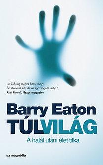 Barry Eaton: Túlvilág - A halál utáni élet titka