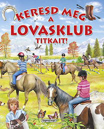 Keresd meg a lovasklub titkait!